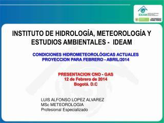 INSTITUTO DE HIDROLOGÍA, METEOROLOGÍA Y ESTUDIOS AMBIENTALES -  IDEAM
