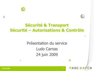 Sécurité & Transport Sécurité – Autorisations & Contrôle
