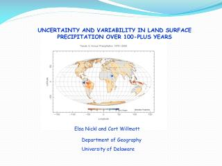 UNCERTAINTY AND VARIABILITY IN LAND SURFACE PRECIPITATION OVER 100-PLUS YEARS