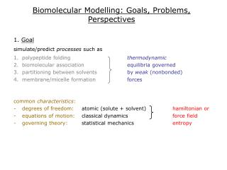 Biomolecular Modelling: Goals, Problems, Perspectives