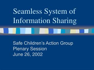 Seamless System of Information Sharing