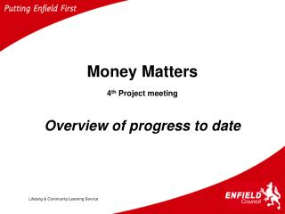 Money Matters 4 th  Project meeting Overview of progress to date