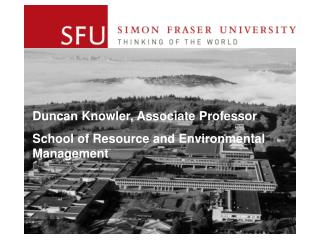 Duncan Knowler, Associate Professor School of Resource and Environmental Management