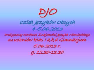 DJO Dzie ń  J ę zyków Obcych   4-5.06.2013