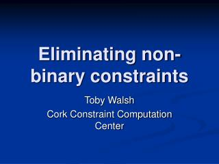 Eliminating non-binary constraints