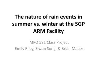 The nature of rain events in summer vs. winter at the SGP ARM Facility