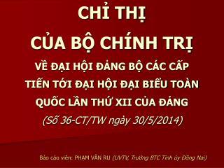 Báo cáo viên: PHẠM VĂN RU  (UVTV, Trưởng BTC Tỉnh ủy Đồng Nai)