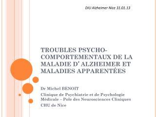 TROUBLES PSYCHO-COMPORTEMENTAUX DE LA MALADIE D ' ALZHEIMER ET MALADIES APPARENTÉES
