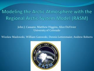 Modeling the Arctic Atmosphere with the Regional Arctic System Model (RASM)