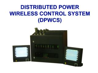 DISTRIBUTED POWER WIRELESS CONTROL SYSTEM (DPWCS)