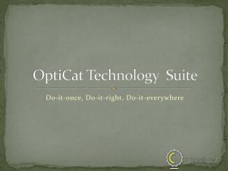 OptiCat Technology  Suite