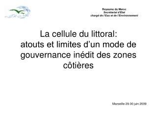 La cellule du littoral: atouts et limites d'un mode de gouvernance inédit des zones côtières