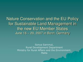 Nature Conservation and the EU Policy for Sustainable Land Management in the new EU Member States June 16   20, 2007 in