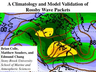 A Climatology and Model Validation of Rossby Wave Packets