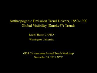 Anthropogenic Emission Trend Drivers, 1850-1990 Global Visibility (Smoke??) Trends
