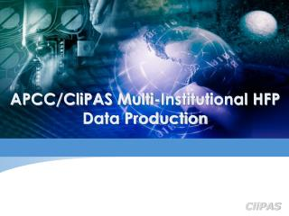 APCC/CliPAS Multi-Institutional HFP Data Production