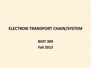 ELECTRON TRANSPORT CHAIN/SYSTEM
