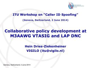Collaborative policy development at M3AAWG VTASIG and LAP DNC