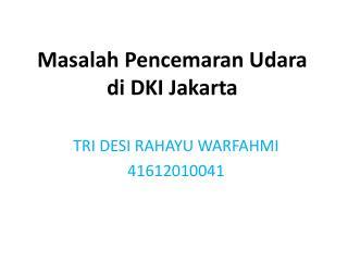 Masalah Pencemaran Udara di DKI Jakarta