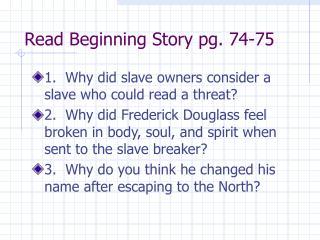 Read Beginning Story pg. 74-75