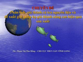Ths .  Phạm Thị  Thu  Hồng  – CHI CỤC THỦY SẢN VĨNH LONG
