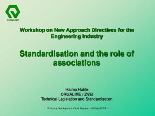 Haimo Huhle ORGALIME / ZVEI Technical Legislation and Standardisation