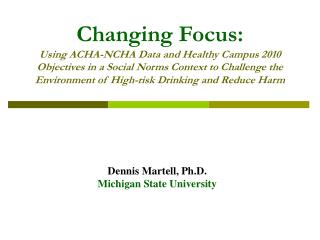 Dennis Martell, Ph.D. Michigan State University