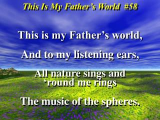 This Is My Father s World  58