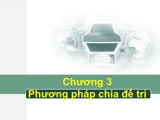 Chương 3 Phương pháp chia để trị