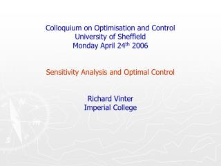 Colloquium on Optimisation and Control University of Sheffield Monday April 24 th  2006