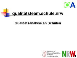qualitätsteam.schule.nrw Qualitätsanalyse an Schulen