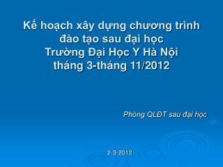 Kế hoạch xây dựng chương trình đào tạo sau đại học Trường Đại Học Y Hà Nội tháng 3-tháng 1 1 /2012