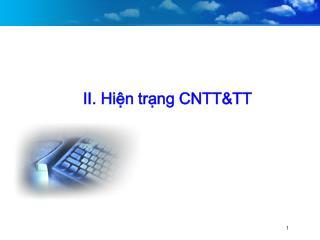 II. Hiện trạng CNTT&TT