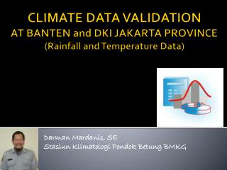CLIMATE DATA VALIDATION AT BANTEN and DKI JAKARTA PROVINCE (Rainfall and Temperature Data)