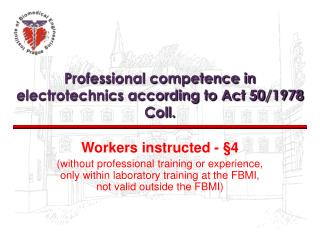 Professional competence in electrotechnics according to Act 50/1978 Coll.