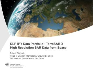 DLR IPY Data Portfolio:  TerraSAR-X High Resolution SAR Data from Space