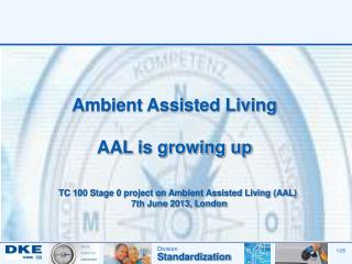 Ambient Assisted Living AAL is growing up