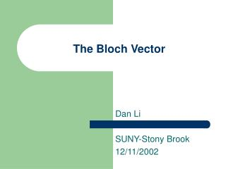 The Bloch Vector