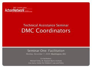 Technical Assistance Seminar DMC Coordinators