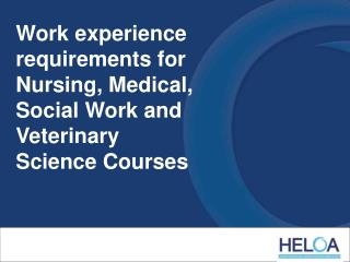 Work experience requirements for Nursing, Medical, Social Work and Veterinary Science Courses