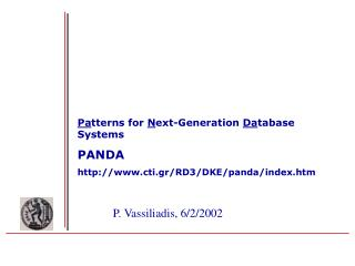 Pa tterns for  N ext-Generation  Da tabase Systems PANDA cti.gr/RD3/DKE/panda/index.htm