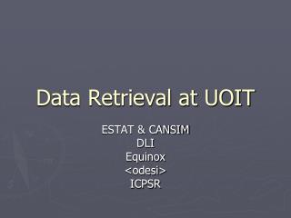 Data Retrieval at UOIT