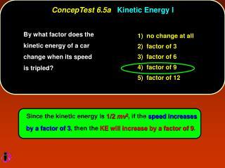 ConcepTest 6.5a Kinetic Energy I