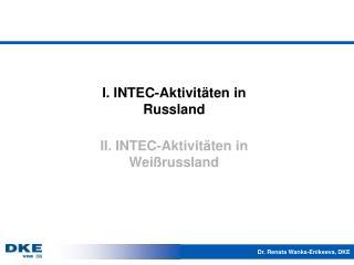 I. INTEC-Aktivitäten in Russland