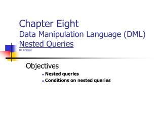 Chapter Eight Data Manipulation Language (DML) Nested Queries Dr. Chitsaz