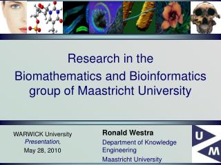 Research in the Biomathematics and Bioinformatics group of Maastricht University