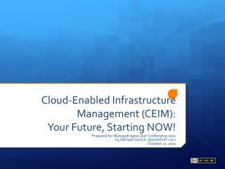 Cloud-Enabled Infrastructure Management (CEIM):  Your Future, Starting NOW!