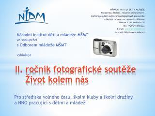 II. ročník fotografické soutěže     Život kolem nás