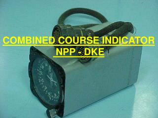 COMBINED COURSE INDICATOR  NPP - DKE