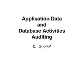 Application Data  and  Database Activities Auditing